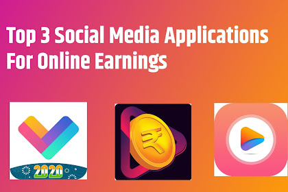 Top 3 Social Media Applications for Online Earnings