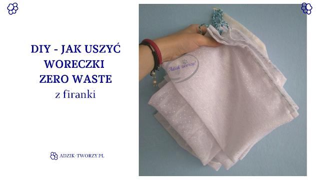 Adzik tworzy - DIY woreczki zero waste z recyklingu
