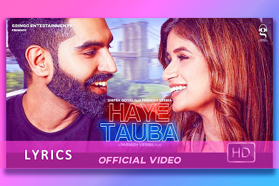 हाय तौबा Haye Tauba song Lyrics and Karaoke by Shipra Goyal featuring Parmish Verma