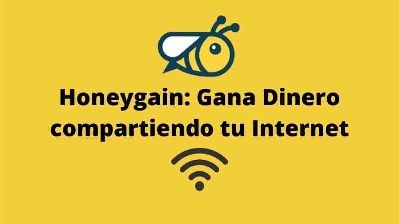 Honeygain Gana dinero compartiendo tu Internet