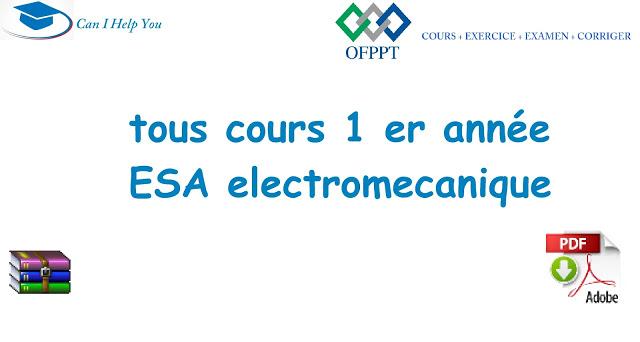 tous cours 1 er année ESA ( PDF جميع دروس) électromécanique