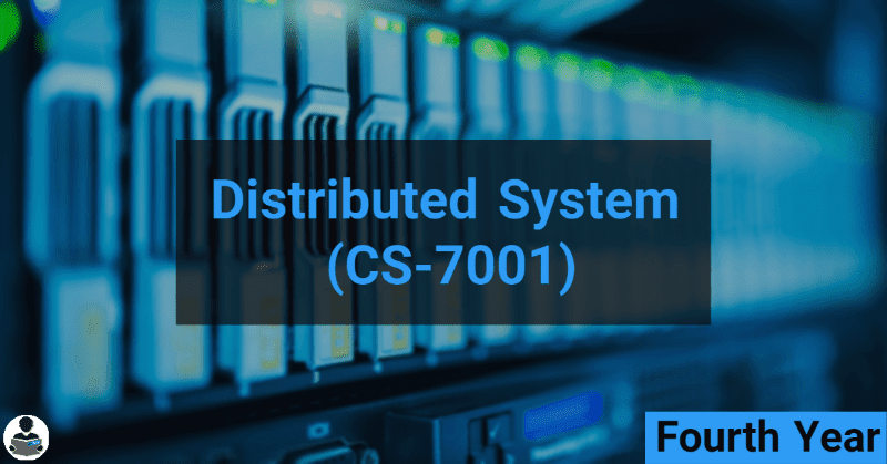 Distributed System (CS-7001) RGPV notes CBGS Bachelor of engineering