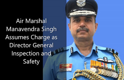 Air Marshal Manavendra Singh Assumes Charge as Director General Inspection and Safety