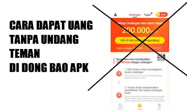 Cara Dapatkan Uang Dari Aplikasi Dong Bao Tanpa Undang Teman