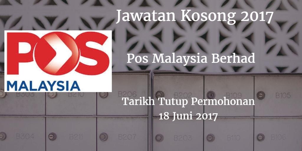 Jawatan Kosong Pos Malaysia Berhad 18 Juni 2017