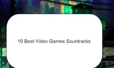 10 Best Video Games Sountracks