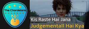 KIS RASTE HAI JANA Guitar Chords | Judgementall Hai Kya