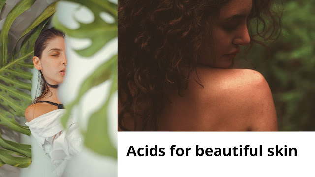 acids for beautiful skin