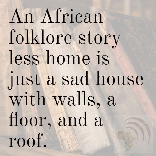 21 Thought-provoking Details About African Folklore Stories