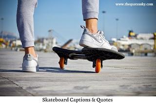 181+ Skateboard Captions For Instagram [ 2021 ] Also Skateboard Quotes