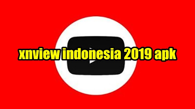 Unduh xnview indonesia 2019 apk Download For Android
