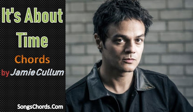 Jamie Cullum It's About Time Chords and Lyrics