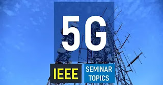 Latest Seminar Topics on 5G Network Technology | PDF Downloads