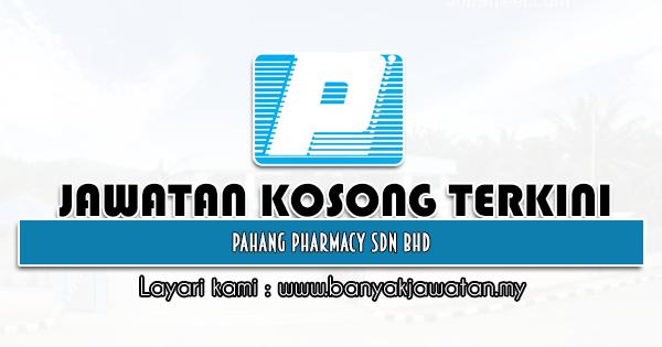 Jawatan Kosong 2021 di Pahang Pharmacy Sdn Bhd