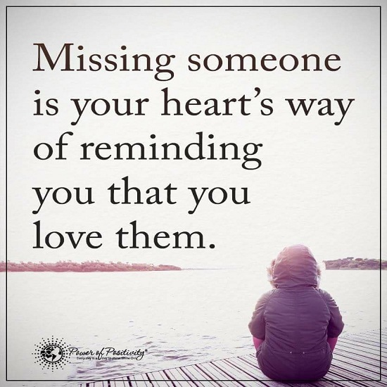 Missing Your Love Quotes: Missing Someone Is Your Heart's Way Of Reminding You That