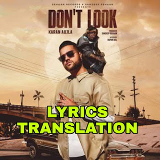 Don't Look Lyrics in English | With Translation | – Karan Aujla
