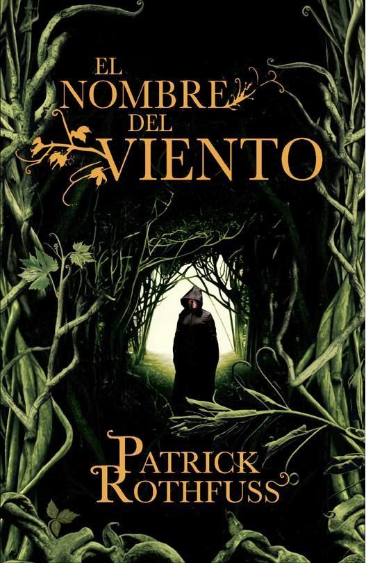 Crónica Del Asesino De Reyes, Primer Día: EL Nombre Del Vietno, de Patrick Rothfuss