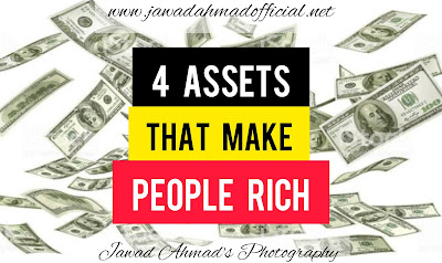 What are the 4 assets that make people Rich ?