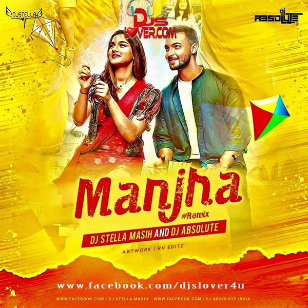 Manjha Remix DJ Stella Masih X DJ Absolute
