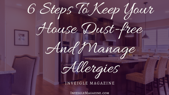 6 Steps To Keep House Dust-free And Manage Allergies
