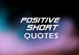 Positive Short quotes