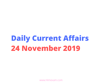 Daily Current Affairs 24 November 2019