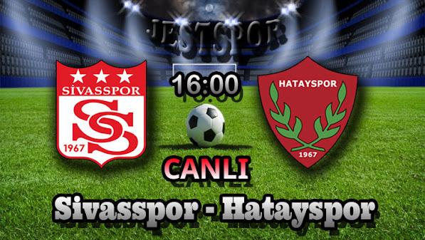 Sivasspor - Hatayspor Jestspor izle