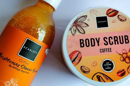 [Review] Body Scrub & Shower Scrub dari Scarlett Whitening Perfect Coffee Edition: Bye-bye Kulit Kering!