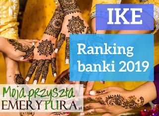 Najlepsze IKE w bankach i obligacjach skarbowych 2019