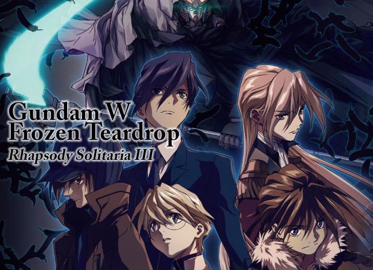 [DIGEST] Gundam W Frozen Teardrop ⑨  Rhapsody Solitaria III