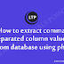 How to extract comma separated column values from database using php