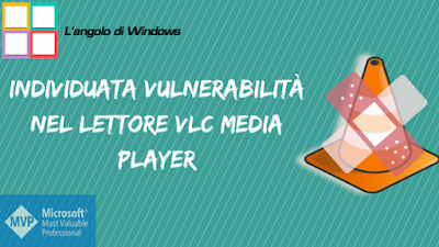 Individuata%2Bvulnerabilit%25C3%25A0%2Bnel%2Blettore%2BVLC%2BMedia%2BPlayer - Individuata vulnerabilità nel lettore VLC Media Player