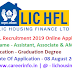 LIC HFL Recruitment 2019 Apply Online For 300 Associate, Assistant Manager  Vacancies -@ lichousing.com