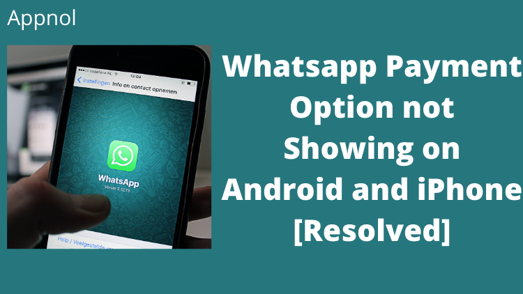 Whatsapp Payment Option Not Showing on Android and iPhone