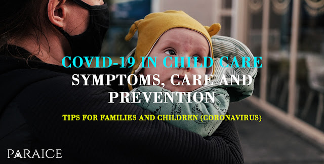 COVID-19 in Child care : Symptoms, Care and Prevention - Tips for families and children (Coronavirus)
