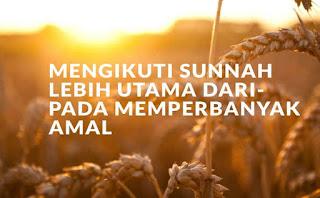 Mengikuti Sunnah Lebih Utama