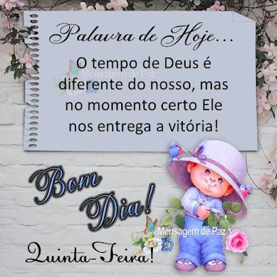 Palavra de Hoje... O tempo de Deus é diferente do nosso,  mas no momento certo Ele nos entrega a vitória! Bom Dia!