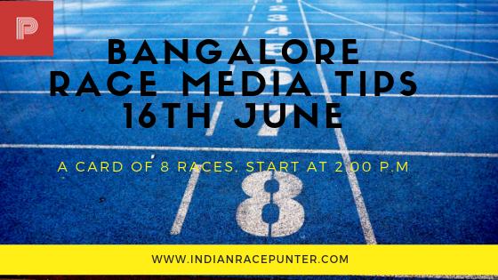 Bangalore Race Media Tips 16th June