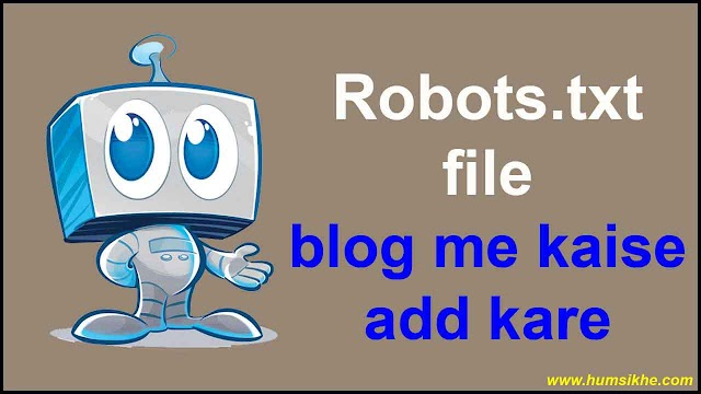 Robots.txt File Blogger Blog Me Kaise Add Kare - Step By Step Puri Jankari Hindi Me