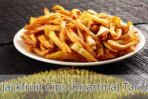 Jackfruit Cips (Kızartma) Tarifi