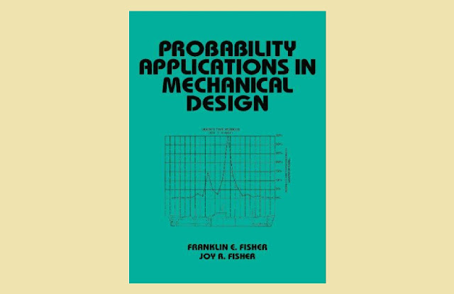 Download Probability Applications in Mechanical Design by Franklin E. Fisher and Joy R. Fisher PDF for free