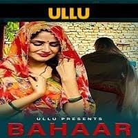Bahaar (2021) Hindi Ullu Series Watch Online Movies