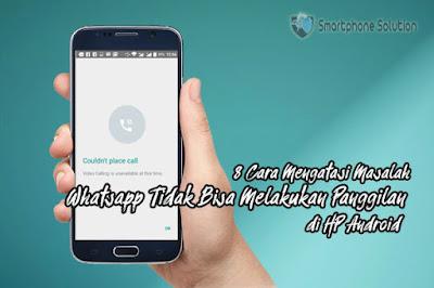 cara mengatasi panggilan whatsapp bermasalah di hp android