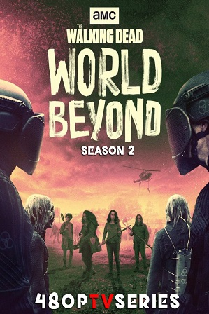 The Walking Dead: World Beyond Season 2 Download All Episodes 480p 720p HEVC [ Episode 1 ADDED ]