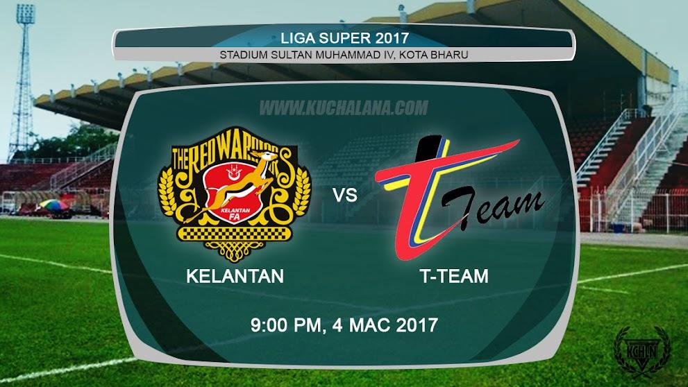 Liga Super 2017 | Kelantan Vs T-Team