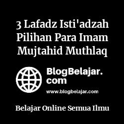 3-Lafadz-Isti'adzah-Pilihan-Para-Imam-Mujtahid-Muthlaq