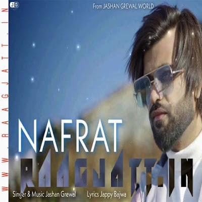 Nafrat by Jashan Grewal lyrics