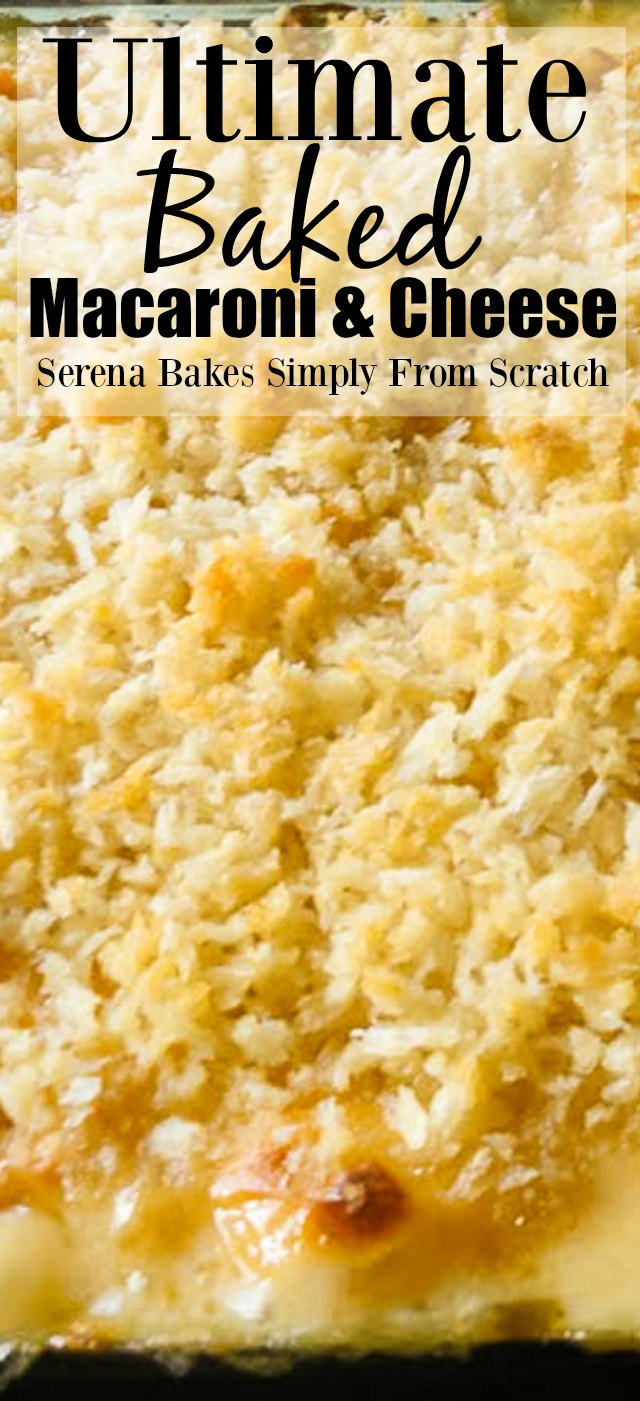 Ultimate Baked Macaroni and Cheese from serenabakessimplyfromscratch.com