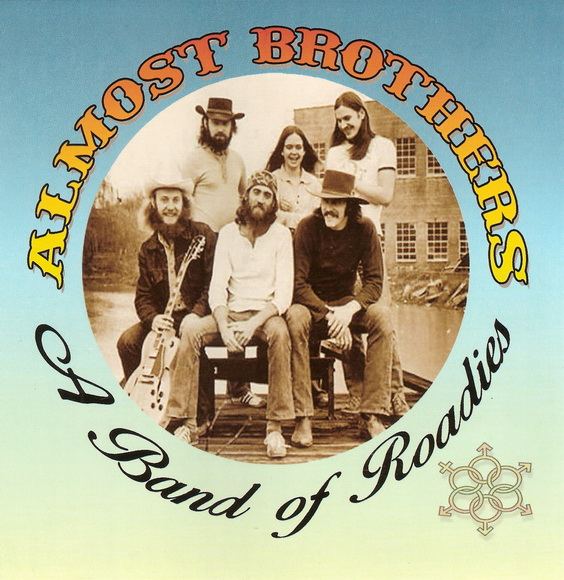 "Almost Brothers ""A Band Of Roadies"" 2014 (recorded in 1973-74) US Southern  Blues Rock (members of Allman Brothers Band)"