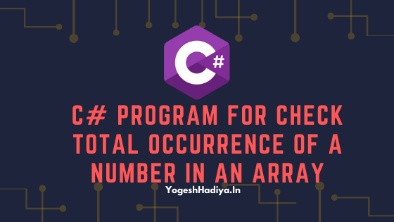 C Sharp Program For Check Total Occurrence Of a Number In an Array